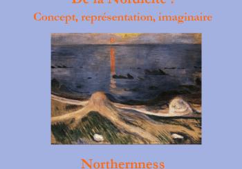 <strong>De la Nordicité : concept, représentation, imaginaire</strong>