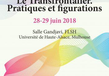 Le Transfrontalier : pratiques et figurations (28-29 juin 2018)